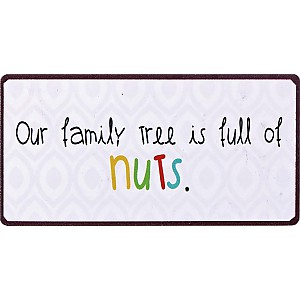 Magnet Our family tree is full of nuts