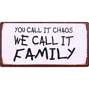 Magnet You call it chaos we call it family