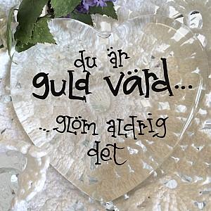Glashjärta Du är guld värd