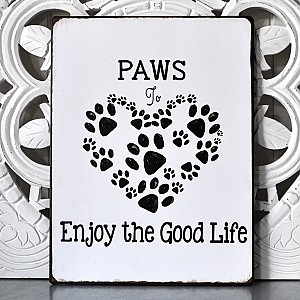 Tin Sign Paws to enjoy the good life