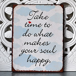 Tin Sign What makes your soul happy
