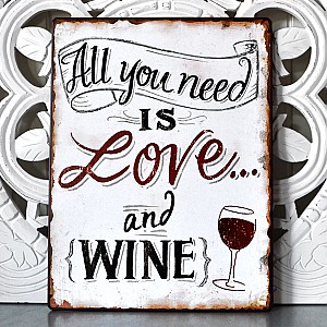 Plåtskylt All you need is love and wine