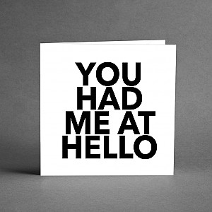 Card You had me at hello