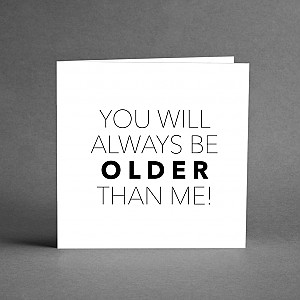 Card You will always be older