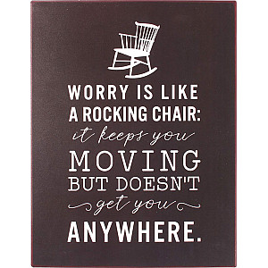 sale retailer 670c8 da936 Tin Sign Worry is like a rocking chair