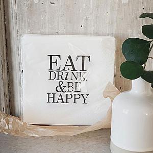 Servietten Essen Sie Getränk u. Seien Sie glücklich
