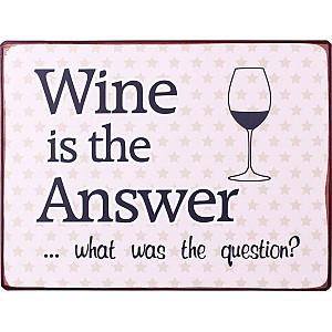 Plåtskylt Wine is the answer