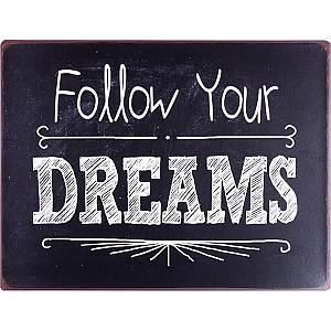 Plåtskylt Follow your dreams