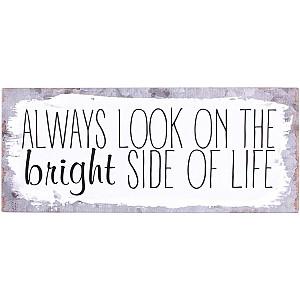Plåtskylt Always look on the bright side of life